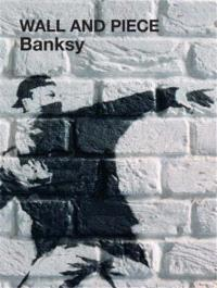 BANKSY WALL AND PIECE (PAPERBACK) /ANGLAIS