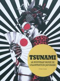 Tsunami : la nouvelle vague de l'illustration japonaise