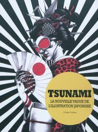 Tsunami : la nouvelle vague de l'illustration japonaise
