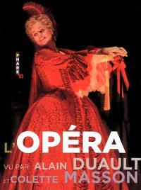 L'opéra vu par Alain Duault et Colette Masson