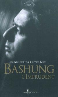 Bashung, l'imprudent