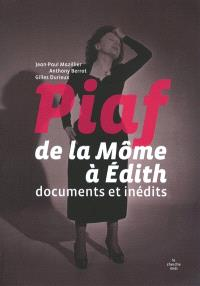 Piaf, de la Môme à Édith : documents inédits