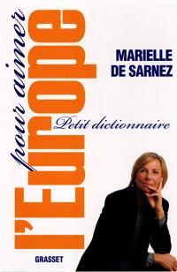 Petit dictionnaire pour aimer l'Europe