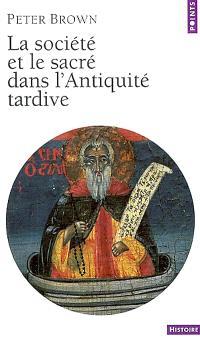 La société et le sacré dans l'Antiquité tardive