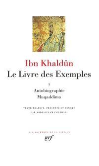 Le livre des exemples. Volume 1, Autobiographie, Muqaddima