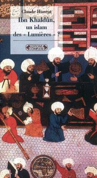 Ibn Khaldûn, un islam des Lumières ?