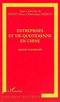 Entreprises et vie quotidienne en Chine : approche interculturelle