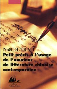 Petit précis à l'usage de l'amateur de littérature chinoise contemporaine