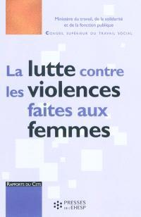 La lutte contre les violences faites aux femmes : une approche par l'intervention sociale d'intérêt collectif : rapport au ministre chargé des affaires sociales