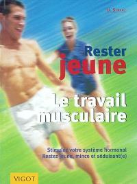 Rester jeune : le travail musculaire