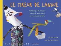 Le tireur de langue : anthologie de poèmes insolites, étonnants ou carrément drôles