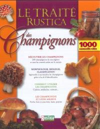 Le traité Rustica des champignons : 1000 conseils-clés