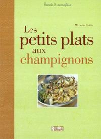 Les petits plats aux champignons
