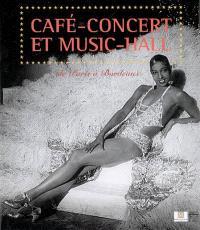 Café-concert et music-hall : de Paris à Bordeaux : exposition, Bordeaux, Musée d'Aquitaine, 21 janvier-24 avril 2005