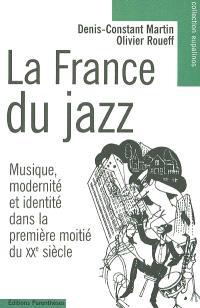 La France du jazz : musique, modernité et identité dans la première moitié du XXe siècle