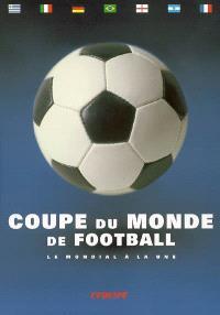 Coupe du monde de football : le mondial à la une