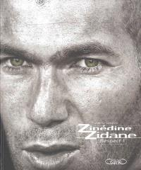 Zinédine Zidane : respect !