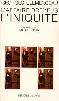 L'affaire Dreyfus. Volume 1, L'iniquité