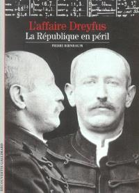 L'Affaire Dreyfus : la république en péril