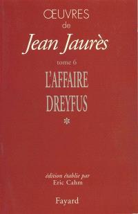 Oeuvres de Jean Jaurès. Volume 6, L'affaire Dreyfus 1