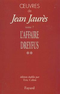 Oeuvres de Jean Jaurès. Volume 7, L'affaire Dreyfus 2