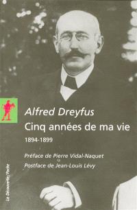 Cinq années de ma vie : 1894-1899