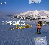Les Pyrénées en raquettes : 25 balades et randonnées