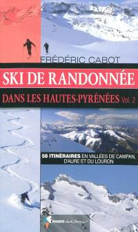 Ski de randonnée dans les Hautes-Pyrénées. Volume 2, 58 itinéraires en vallées de Campan, d'Aure et du Louron