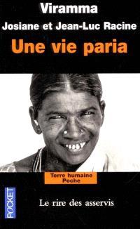 Une vie paria : le rire des asservis : pays tamoul, Inde du Sud