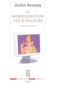 La mondialisation vue d'ailleurs : l'Inde désorientée