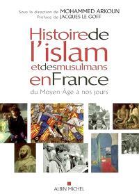 Histoire de l'islam et des musulmans en France du Moyen Age à nos jours