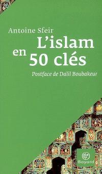 L'islam en 50 clés