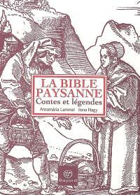 La bible paysanne : contes et légendes