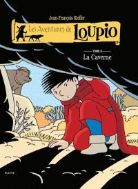 Les aventures de Loupio. Volume 6, La caverne