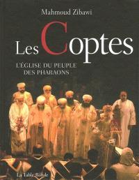 Les coptes : l'Eglise du peuple des pharaons