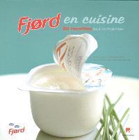 Fjord en cuisine : 50 recettes tout en fraîcheur
