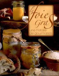 Le foie gras : une histoire de gourmands