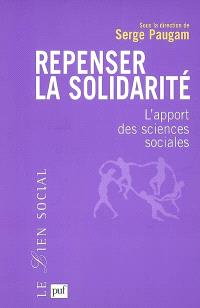 Repenser la solidarité : l'apport des sciences sociales