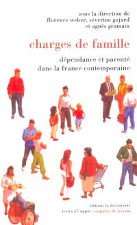 Charges de famille : dépendance et parenté dans la France contemporaine