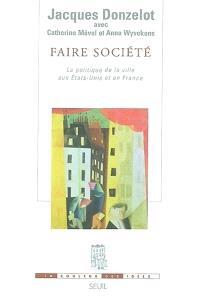 Faire société : la politique de la ville aux Etats-Unis et en France