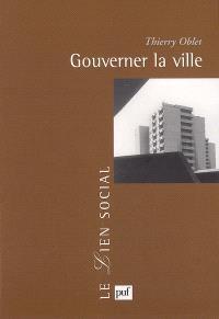 Gouverner la ville : les voies urbaines de la démocratie moderne