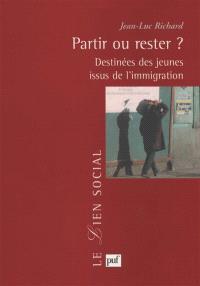 Partir ou rester ? : les destinées des jeunes issus de l'immigration étrangère en France