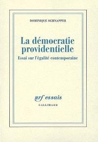 La démocratie providentielle : essai sur l'égalité contemporaine