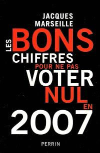 Les bons chiffres pour ne pas voter nul en 2007