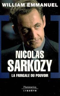 Nicolas Sarkozy : la fringale du pouvoir