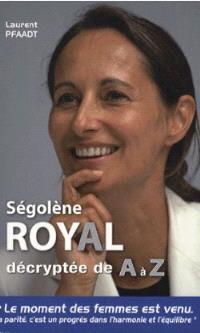 Ségolène Royal décryptée de A à Z