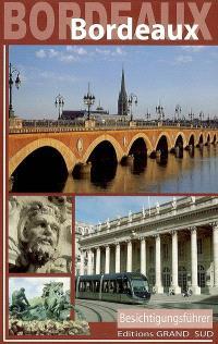 Bordeaux : besichtigungsführer