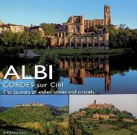 Albi : Cordes-sur-Ciel, the country of walled towns and citadels