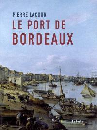 Pierre Lacour, le port de Bordeaux : histoire d'un tableau