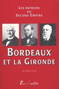 Les patrons du second Empire. Volume 6, Bordeaux